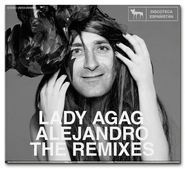 "Lady Agag en ""Alejandro, The Remixes"""