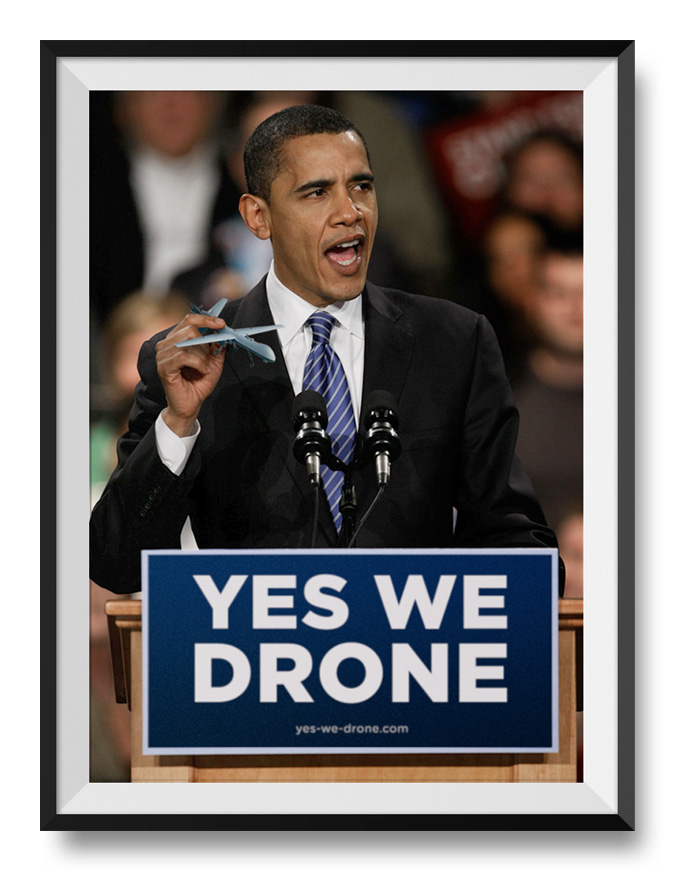 Obama Yes We Drone